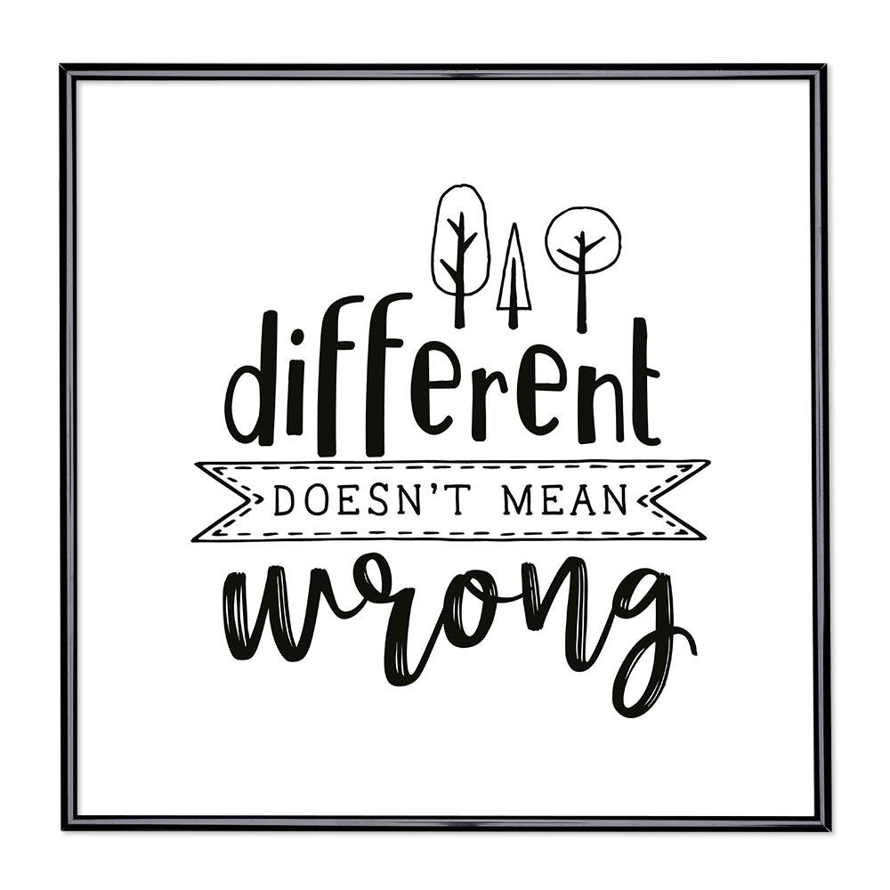 Fotolijst met slogan - Different Doesn't Mean Wrong