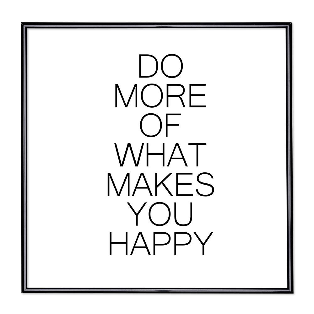 Fotolijst met slogan - Do More Of What Makes You Happy