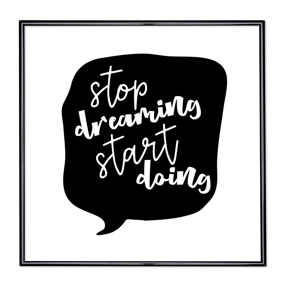 Fotolijst met slogan - Stop Dreaming Start Doing